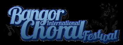 Bangor International Choral Festival - Bangor International Choral